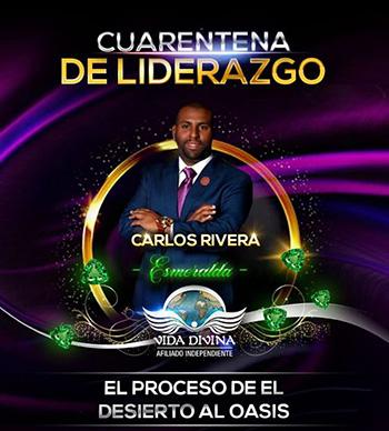 Cuarentena de Liderazgo - Día 5 - Carlos Rivera - Vida Divina