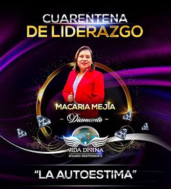Cuarentena de Liderazgo - Día 15 - Macaria Mejia - Vida Divina