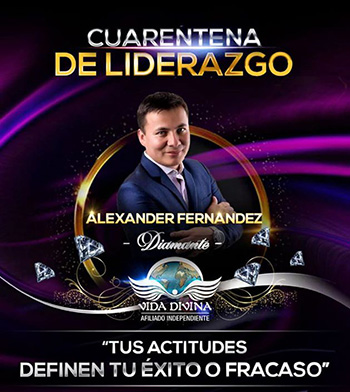 Cuarentena de Liderazgo - Día 16 - Alexander Fernandez - Vida Divina