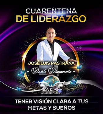 Cuarentena de Liderazgo - Día 29 - Jose Luis Pastrana - Vida Divina