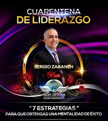 Cuarentena de Liderazgo - Día 30 - Sergio Zabaneh - Vida Divina