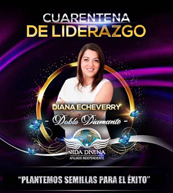 Cuarentena de Liderazgo - Día 32 - Diana Echeverry - Vida Divina