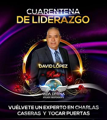 Cuarentena de Liderazgo - Día 30 - David Lopez - Vida Divina